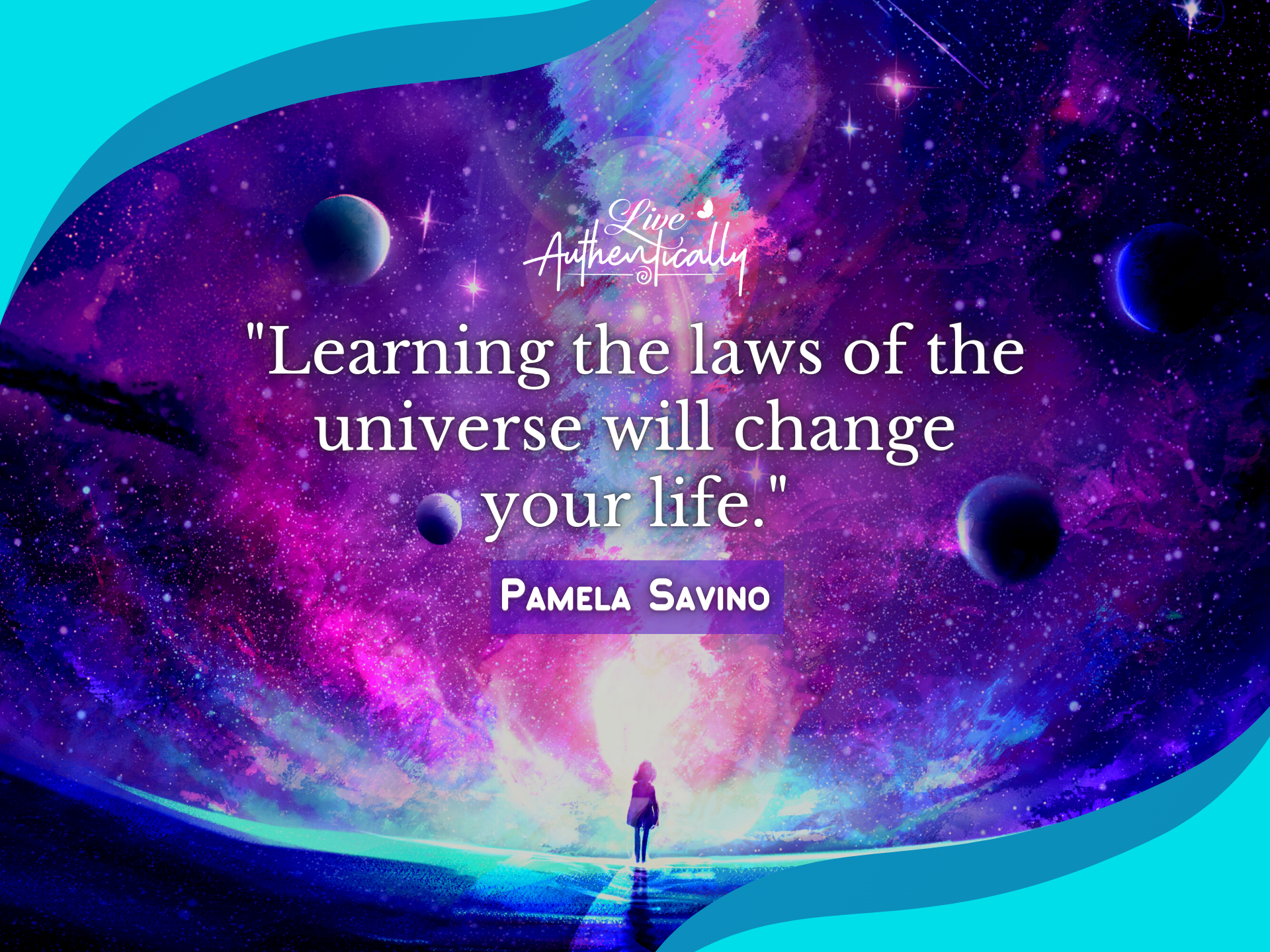 Learning the Laws of the Universe will Change Your Life