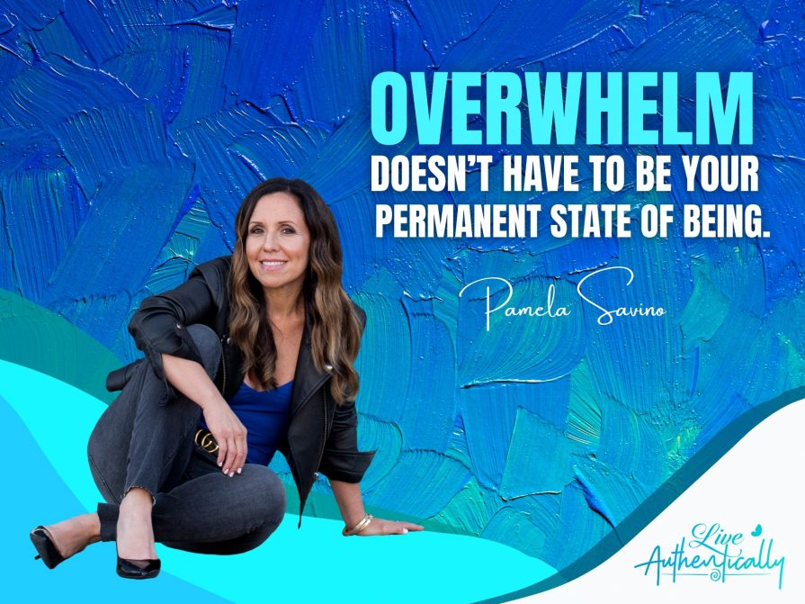 Overwhelm Doesn't Have To Be Your Permanent State of Being