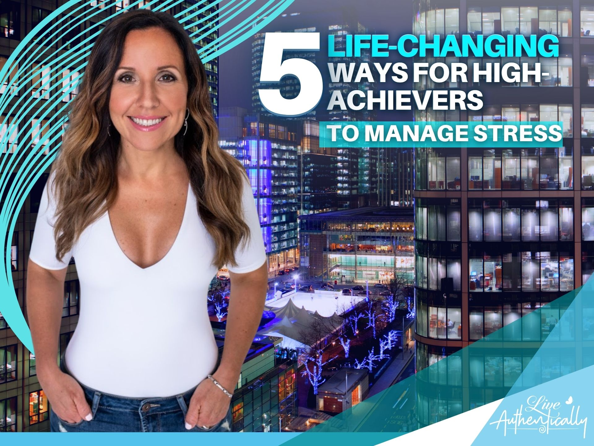 5 Life-Changing Ways for High-Achievers to Manage Stress