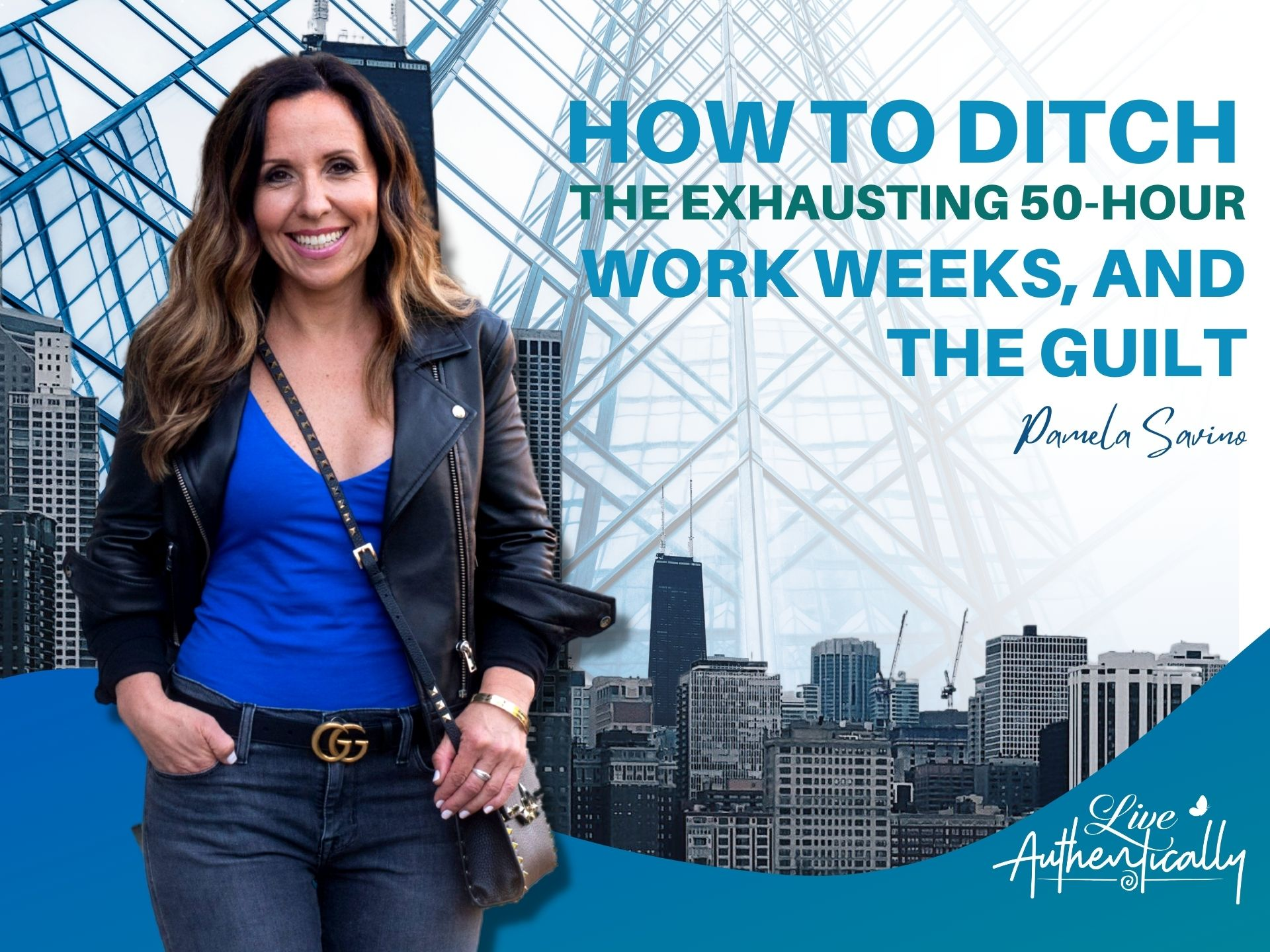 How to Ditch The Exhausting 50-hour Work Weeks, and the Guilt