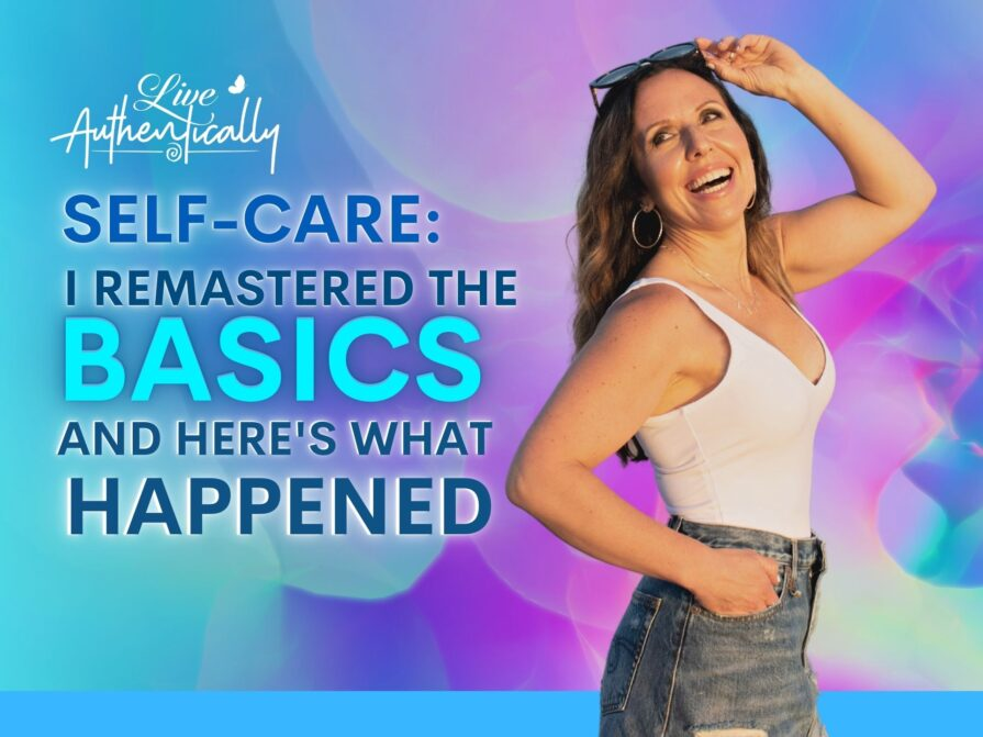 Self-Care:  I Remastered the Basics and Here's What Happened