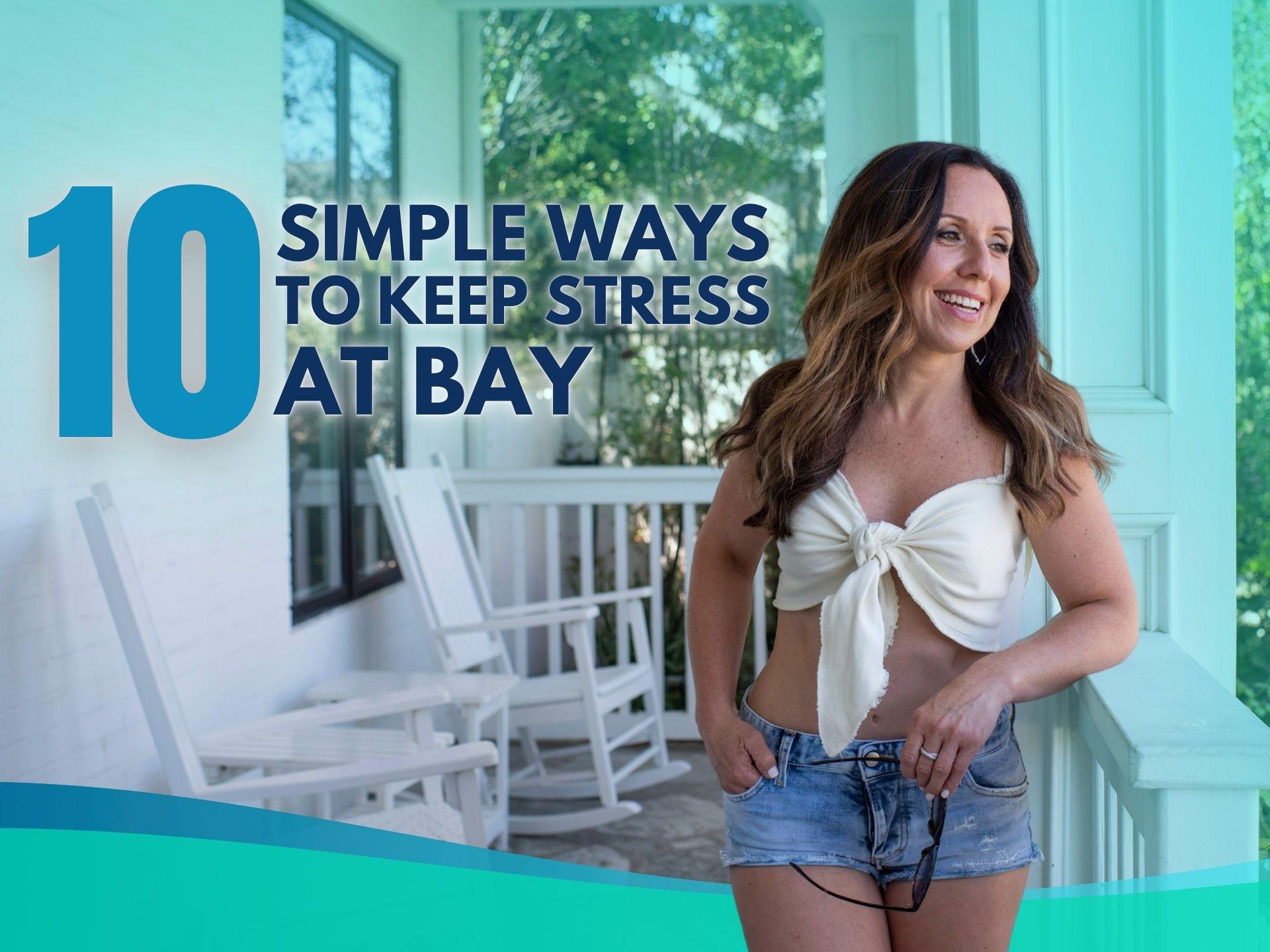 10 Simple Ways to Keep Stress at Bay