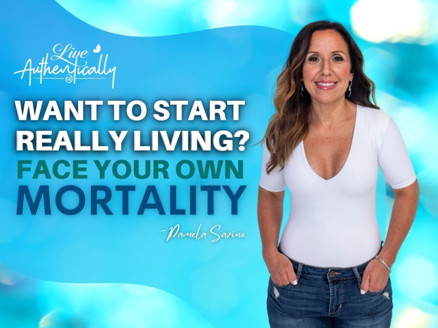 Want to Start Really Living? Face Your Own Mortality