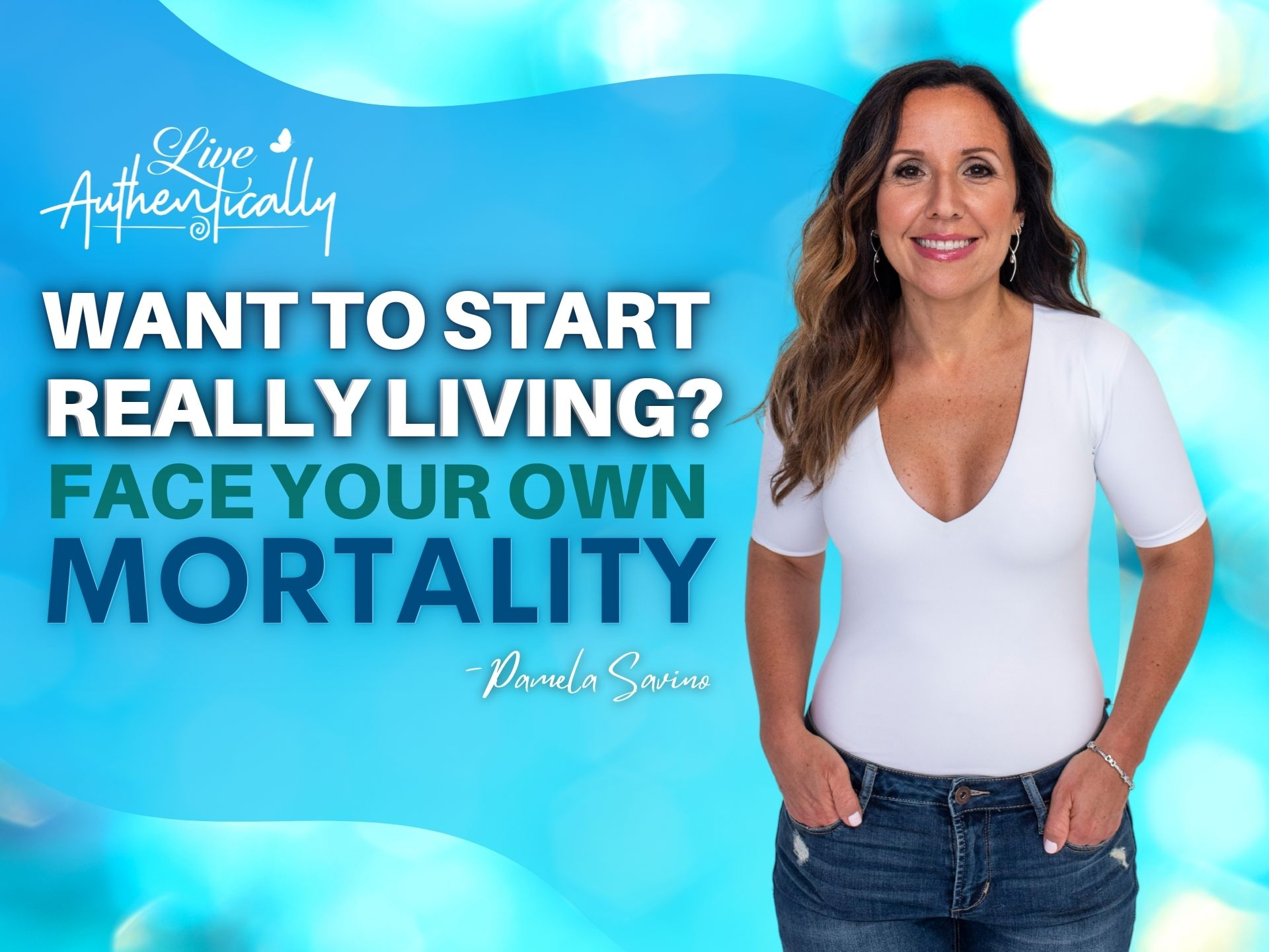 Want to Really Start Living Face Your Own Mortality